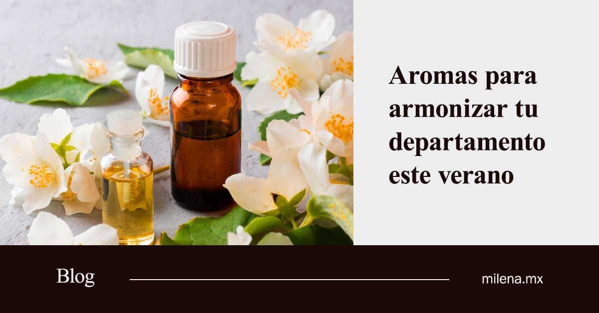 aromas para armonizar tu departamento este verano