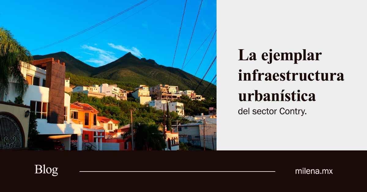 la ejemplar infraestructura urbanística del sector contry
