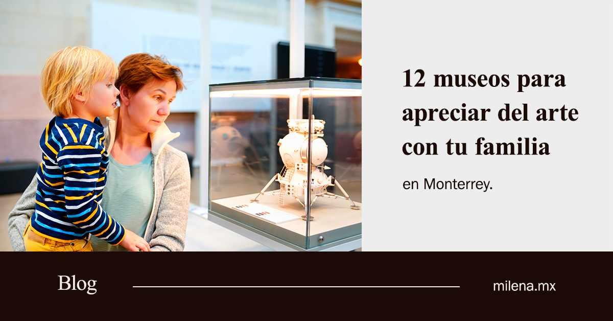 12 museos para apreciar del arte con tu familia