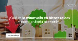 Qué es la minusvalía en bienes raíces y cómo evitarla al invertir