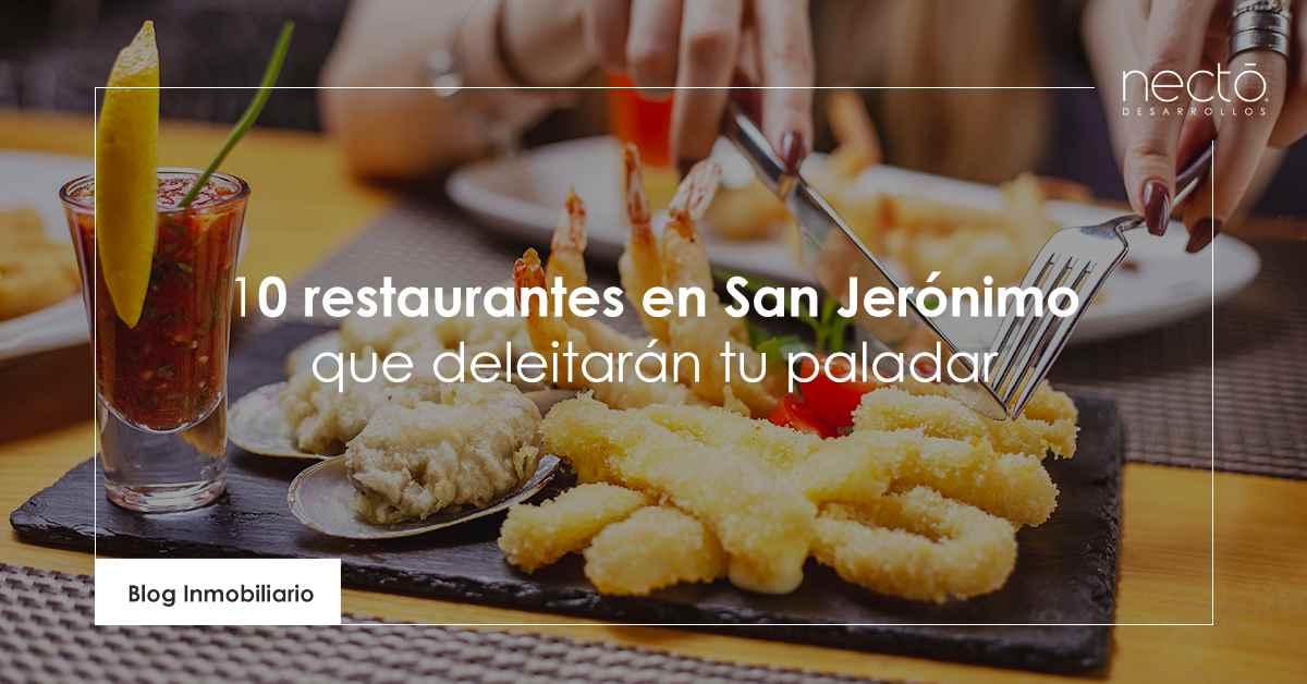 10 restaurantes en San Jerónimo que deleitarán tu paladar