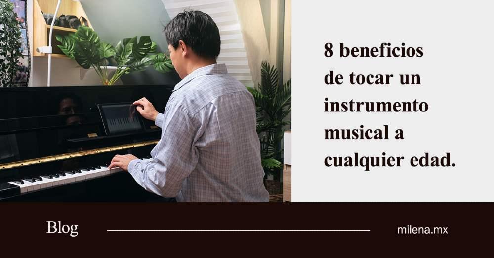 8 beneficios de tocar un instrumento musical a cualquier edad
