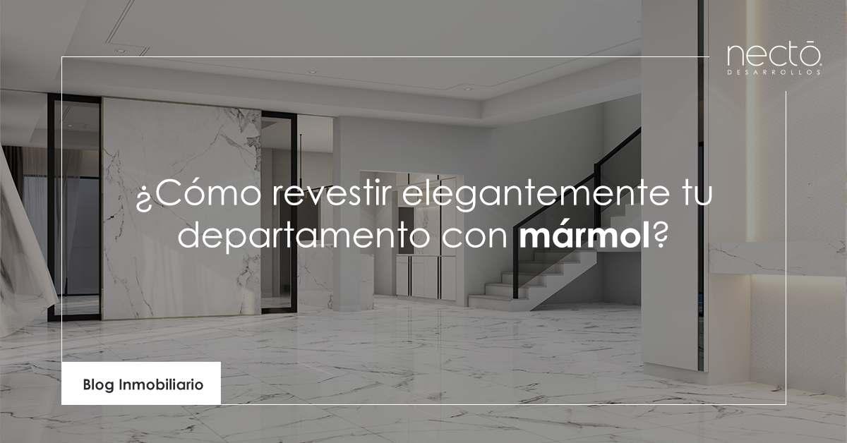 Cómo revestir elegantemente tu departamento con mármol
