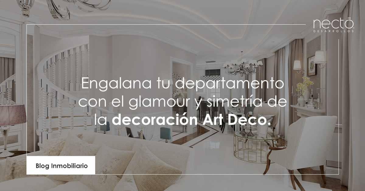 Engalana tu departamento con el glamour y simetría de la decoración Art Deco