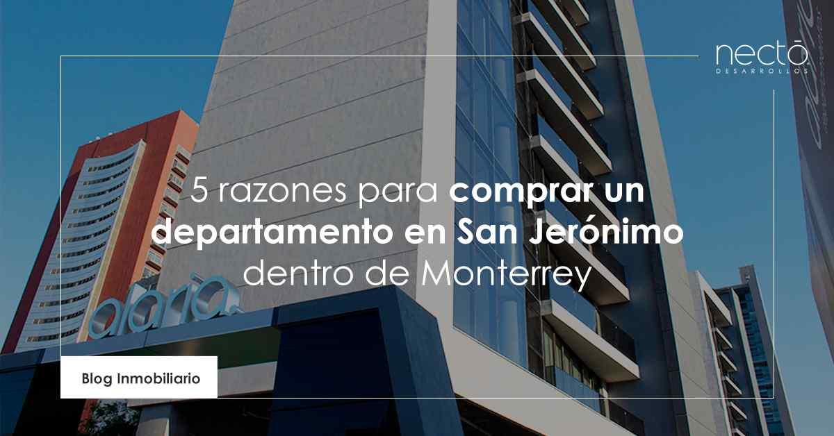 razones para comprar un departamento en San Jerónimo dentro de Monterrey