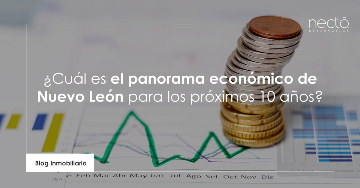 Cuál es el panorama económico de Nuevo León para los próximos 10 años