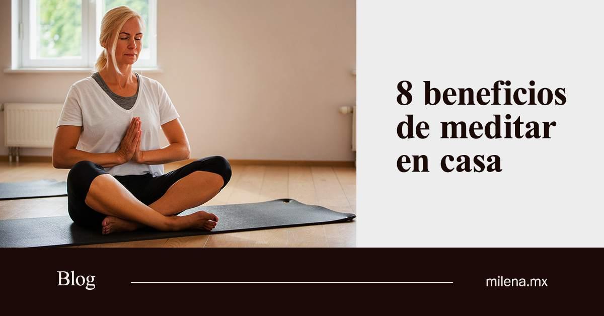 8 beneficios de meditar en casa