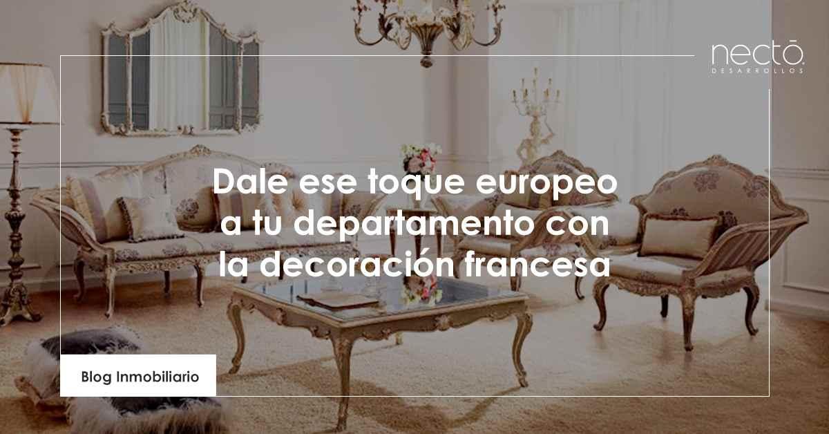 Dale ese toque europeo a tu departamento con la decoración francesa