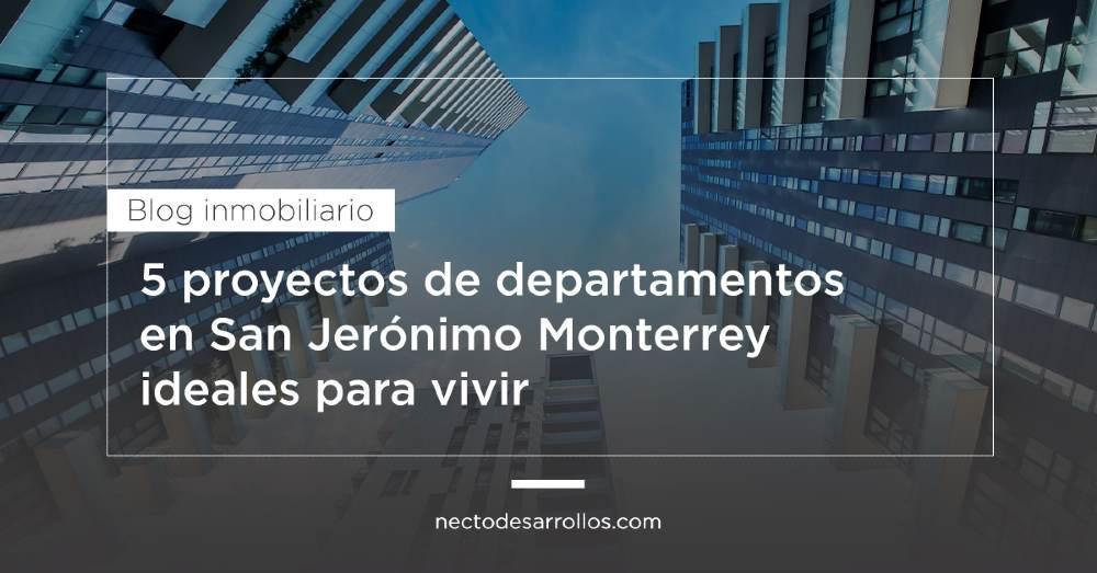 5 proyectos de departamentos en San Jerónimo Monterrey ideales para vivir
