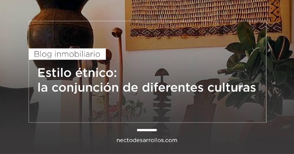 Estilo étnico: la conjunción de diferentes culturas