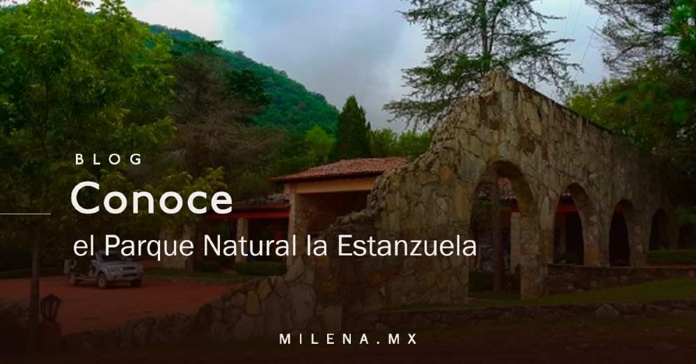 ¿Conoces el Parque Natural la Estanzuela al sur de Monterrey?
