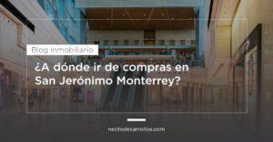 A donde ir de compras en San Jeronimo Monterrey
