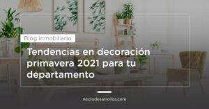 Tendencias en decoración primavera 2021 para tu departamento